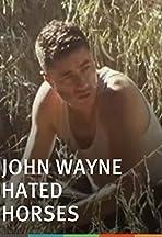 John Wayne Hated Horses