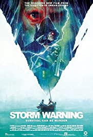 Storm Warning (2007) Poster - Movie Forum, Cast, Reviews