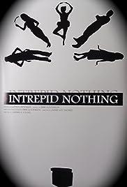 Intrepid Nothing Poster