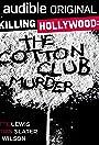 Killing Hollywood: The Cotton Club Murder