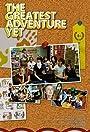 The Greatest Adventure Yet