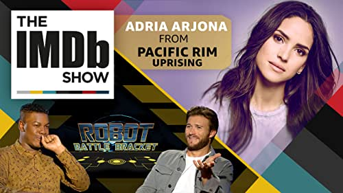 Adria Arjona goes head-to-head with massive monsters in 'Pacific Rim Uprising,' and John Boyega and Scott Eastwood face off in our Robot Battle Bracket.