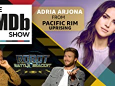 Ep. 118 'Pacific Rim Uprising' Star Adria Arjona and the Robot Battle Bracket