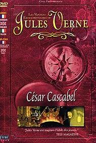 Les voyages extraordinaires de Jules Verne - César Cascabel (2001)