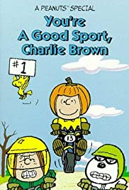 You're a Good Sport, Charlie Brown (1975) Poster - TV Show Forum, Cast, Reviews