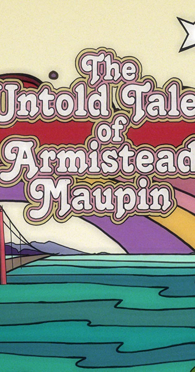 The Untold Tales Of Armistead Maupin 2017 The Untold Tales Of