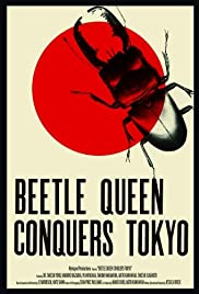 Beetle Queen Conquers Tokyo (2009) Poster - Movie Forum, Cast, Reviews