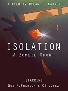 Watch new trailers for movies Isolation: A Zombie Short by none [WEB-DL]