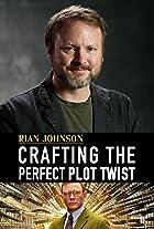 S3.E72 - Rian Johnson: Crafting the Perfect Plot Twist
