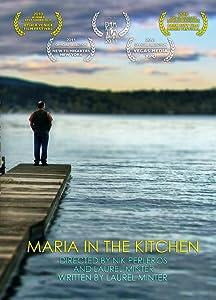 Downloadable free ipod movie Maria in the Kitchen, Gordon Carpenter, Pamela Turpen, Tim Hyland [mov] [UHD] [Avi]