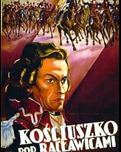 Watch hd movie trailers online Kosciuszko pod Raclawicami [hdrip]
