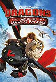 Dragons: Dawn of the Dragon Racers (2014) Poster - Movie Forum, Cast, Reviews