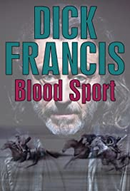 Dick Francis: Blood Sport Poster
