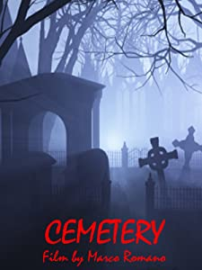 Movies database download Cemetery, Marco Romano [640x960] [720pixels] [avi]