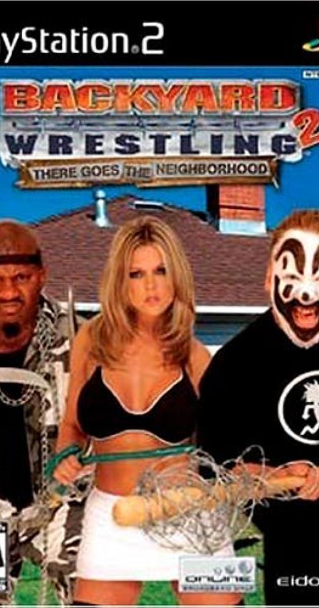 Backyard Wrestling 2: There Goes the Neighborhood (Video Game 2004) - IMDb - Backyard Wrestling 2: There Goes The Neighborhood (Video Game 2004