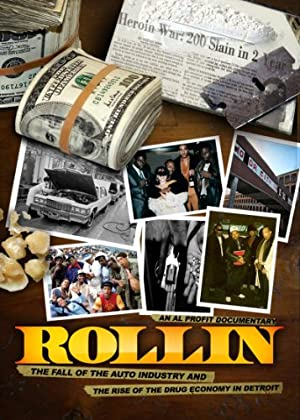 Where to stream Rollin: The Decline of the Auto Industry and Rise of the Drug Economy in Detroit