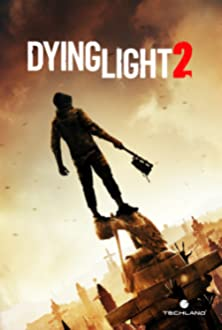 Dying Light 2 (2020 Video Game)
