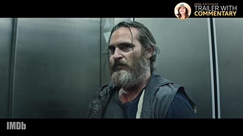 'You Were Never Really Here' Trailer With Director's Commentary