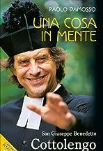 Una cosa in mente. Giuseppe Benedetto Cottolengo