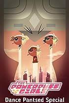 The Powerpuff Girls: Dance Pantsed