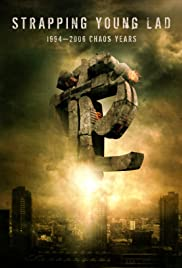Strapping Young Lad: 1994-2006 Chaos Years (Video 2008) - IMDb