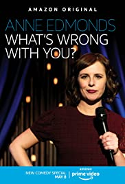 Anne Edmonds: What's Wrong with You? (2020) 1080p