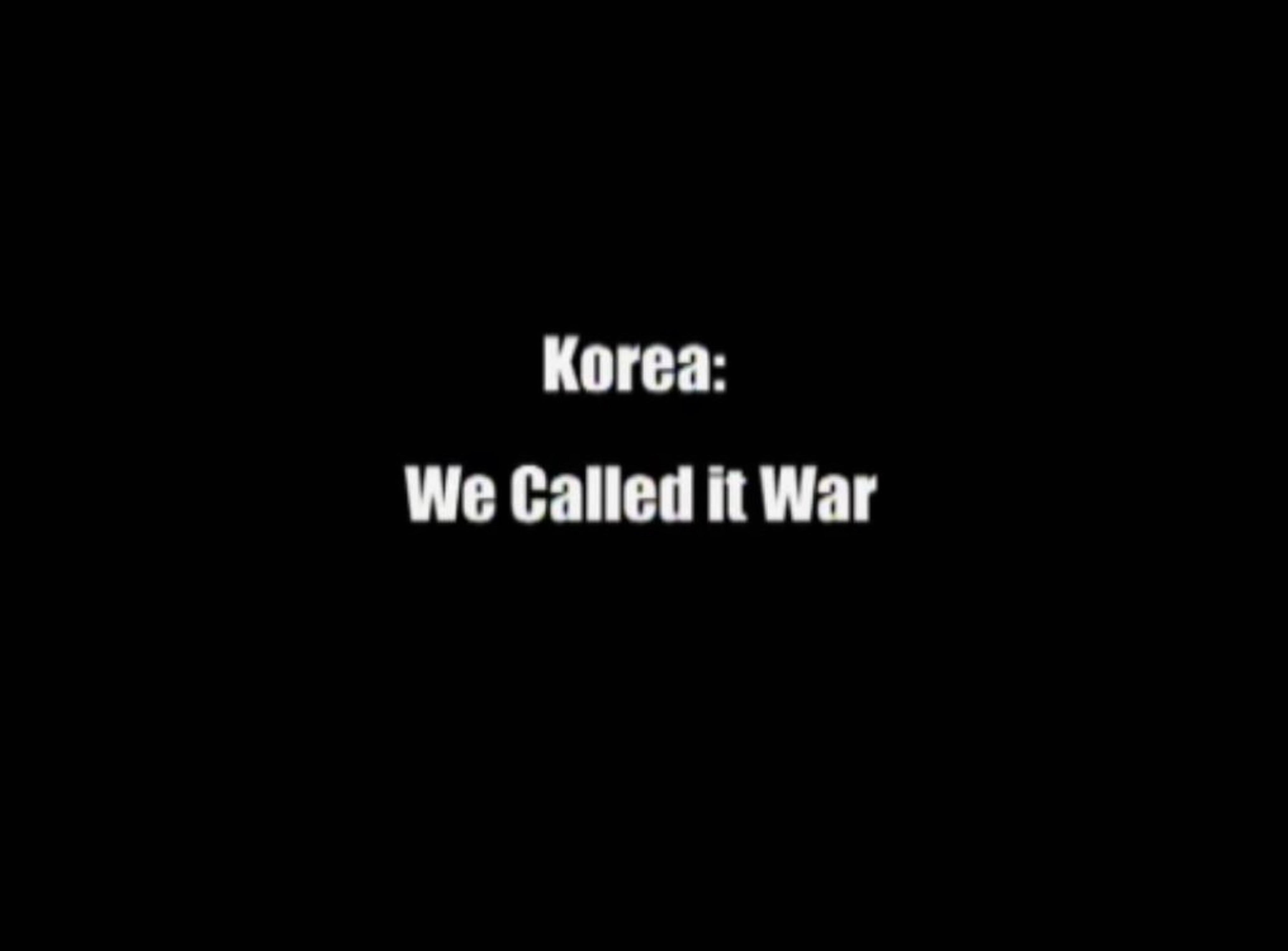 Korea: We Called It War
