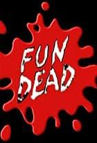 Fun Dead