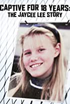 Kidnapped for 18 Years: The Jaycee Dugard Story