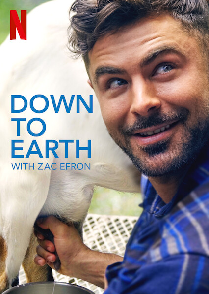 Netflix poster for Down to Earth - Zac Efron milks a goat