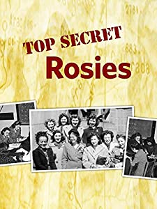 Legal downloading movie Top Secret Rosies: The Female 'Computers' of WWII USA [640x360]