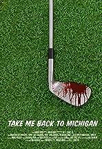 Take Me Back to Michigan