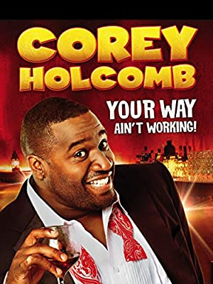 Corey Holcomb: Your Way Ain't Working (2012)