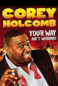 Primary photo for Corey Holcomb: Your Way Ain't Working