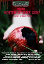 Rotten to Thee Core