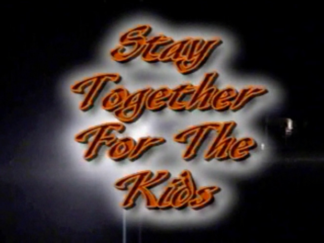 Stay Together for the Kids