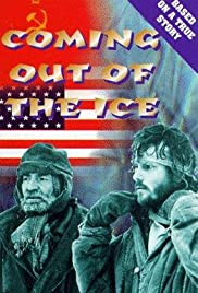 Coming Out of the Ice (1982) Poster - Movie Forum, Cast, Reviews