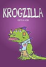 Krogzilla Gets a Job