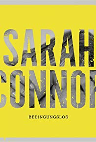 Primary photo for Sarah Connor: Bedingungslos
