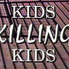 Kids Killing Kids (1994)