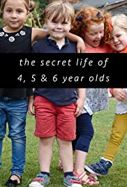 The Secret Life of 4, 5 and 6 Year Olds Poster