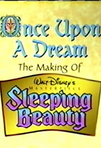 Primary photo for Once Upon a Dream: The Making of Walt Disney's 'Sleeping Beauty'