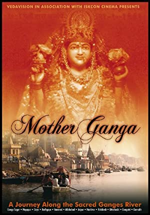 Documentary Mother Ganga: A Journey Along the Sacred Ganges River Movie