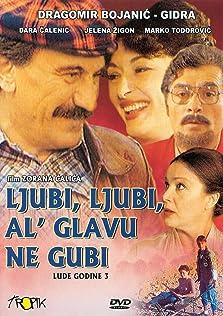 Ljubi, ljubi, al' glavu ne gubi (1981)