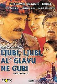 Ljubi, ljubi, al' glavu ne gubi (1981) film en francais gratuit
