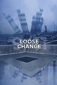 Loose Change (2005) Poster - Movie Forum, Cast, Reviews