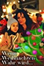 Wenn Weihnachten wahr wird (2003) Poster