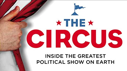 The Circus: Inside The Greatest Political Show On Earth: Season 3