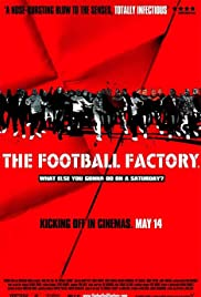 The Football Factory (2004) - IMDb 40fa4561741f5