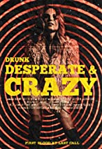 Drunk, Desperate and Crazy